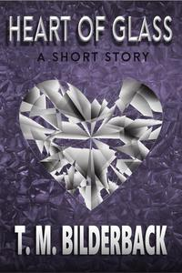 Heart Of Glass - A Short Story