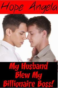My Husband Blew My Billionaire Boss!