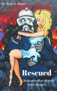 Rescued - A Romance that Dances with Danger