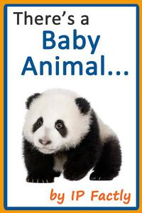 There's a Baby Animal...
