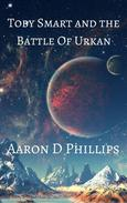 Toby Smart and the Battle Of Urkan