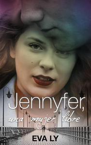 Jennyfer, Una mujer libre