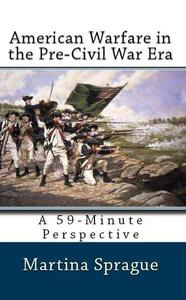 American Warfare in the Pre-Civil War Era