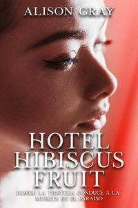 Hotel Hibiscus Fruit