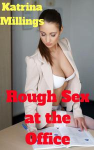 Rough Sex at the Office