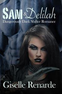 Sam and Delilah: Dangerously Dark Shifter Romance