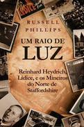 Um Raio de Luz: Reinhard Heydrich, Lídice, e os Mineiros do Norte de Staffordshire