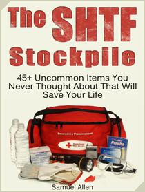 The Shtf Stockpile: 45+ Uncommon Items You Never Thought About That Will Save Your Life