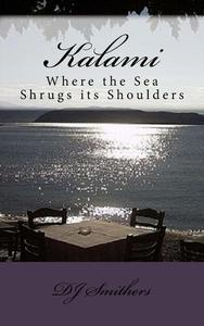 Kalami, Where the Sea Shrugs its Shoulders