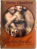 Goldilocks and the Three Weres