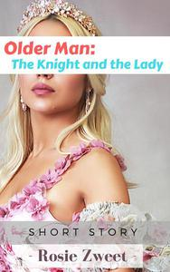 Older Man: The Knight and the Lady