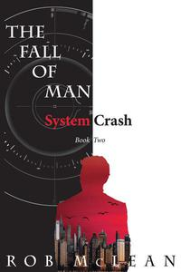 The Fall of Man: System Crash