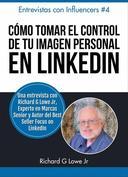 Cómo Tomar el Control de Tu Imagen Personal en LinkedIn