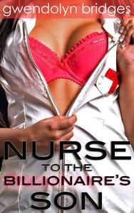 Nurse to the Billionaire's Son (Taboo Erotic Romance)
