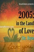 2005: in the Land of Love