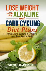 Lose Weight with the Alkaline and Carb Cycling Diet Plans
