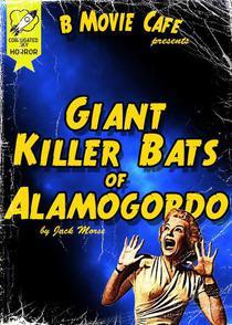 Giant Killer Bats of Alamogordo