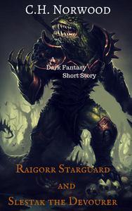 Raigorr Starguard and Slestak the Devourer