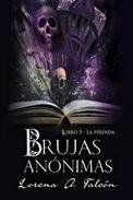 Brujas anónimas - Libro III - La pérdida