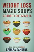 Weight-Loss Magic Soups / Celebrity Diets