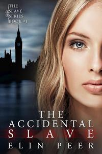 The Accidental Slave