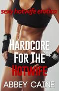 Hardcore For The Hotwife