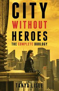 City Without Heroes Complete Duology Box Set