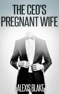 The CEO's Pregnant Wife