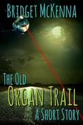 The Old Organ Trail - A Short Story