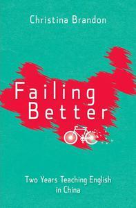 Failing Better: A Memoir