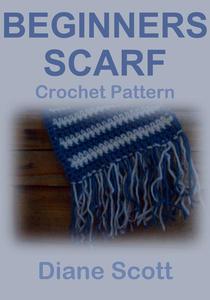 Beginner's Scarf: Crochet Pattern