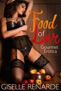 Food of Love: Gourmet Erotica