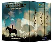 Desperate, Dangerous and Deadly: A Western Collection