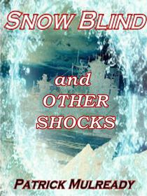 Snow Blind and Other Shocks