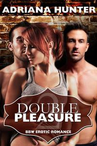 Double Pleasure (BBW Erotic Romance - Dominated by the Twin Billionaires)