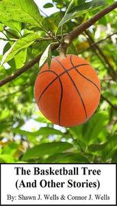 The Basketball Tree (And Other Stories)