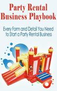Party Rental Business Playbook  Everything Needed To Start a Moonwalk Business!