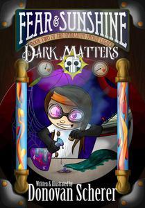 Fear & Sunshine: Dark Matters
