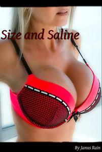 Size and Saline