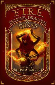 Fire: Demons, Dragons and Djinns