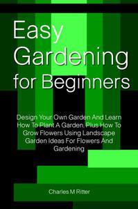Easy Gardening For Beginners
