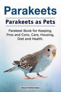 Parakeets. Parakeets as Pets.