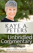 """Unbridled Commentary...Without Flinch!  From a Woman of Years in the """"Middle"""" of her Life."""