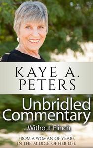"Unbridled Commentary...Without Flinch!  From a Woman of Years in the ""Middle"" of her Life."