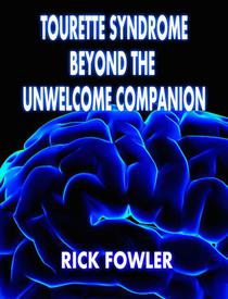 Tourette Syndrome, Beyond The Unwelcome Companion