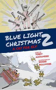 Blue Light Christmas 2: A Cry For Elf