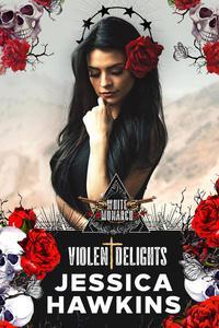 Violent Delights: An Arranged Marriage Romance