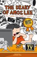 The Diary of Amos Lee:  I'm Twelve, I'm Tough, I Tweet!