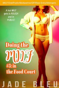 Doing the MILF #3: in the Food Court