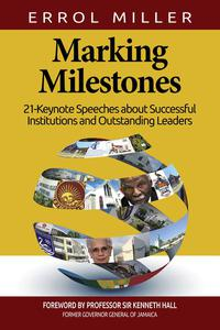 Marking Milestones: 21-Keynote Speeches about Successful Institutions and Outstanding Leaders